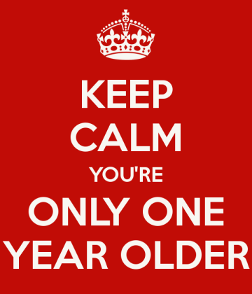 keep-calm-you-re-only-one-year-older